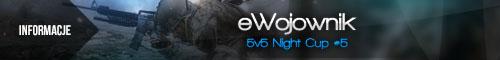 eWojownik-5v5-Night-Cup5-informacje