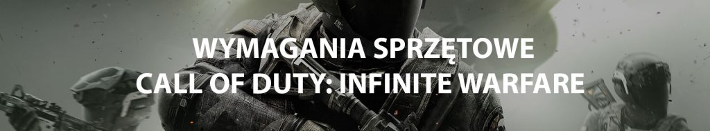 Wymagania Call of duty: Infinite Warfare